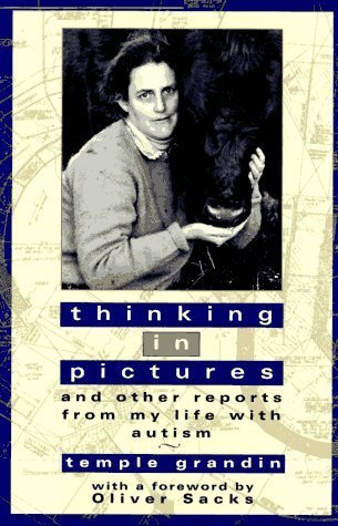 Thinking in Pictures and Other Reports from My Life with Autism by Temple Grandin (1995-11-01)