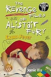 The Revenge Files of Alistair Fury: Exam Fever