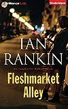 Fleshmarket Alley (Inspector Rebus Mysteries)