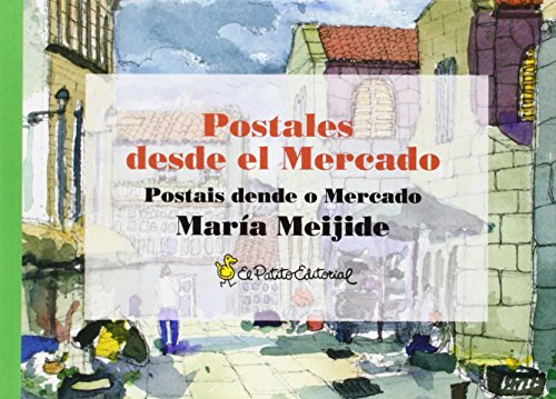 Postales desde el Mercado = Postais dende o Mercado por María Meijide Fraga