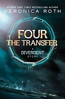 Four: The Transfer (Kindle Single) par [Roth, Veronica]