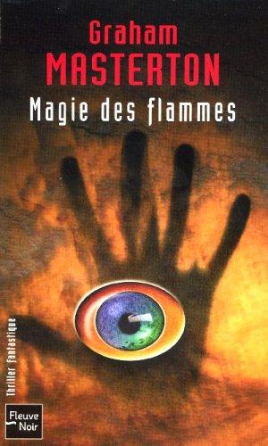 MAGIE DES FLAMMES par GRAHAM MASTERTON