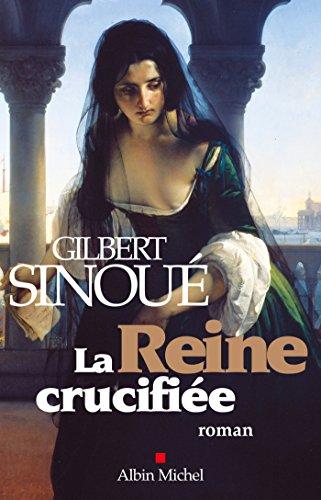 La Reine crucifiée (LITT.GENERALE) par Gilbert Sinoué