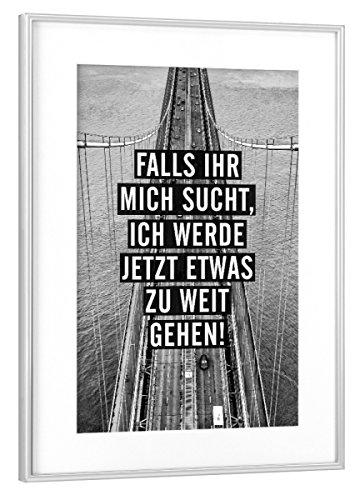 artboxONE Poster mit Rahmen Silber 75x50 cm ZU Weit Gehen von Hashtagstuff - gerahmtes Poster -