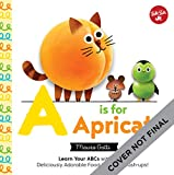 Best Food For Your Baby & Toddlers - A is for Apricat: Learn Your ABCs With Review