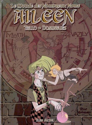 Le Monde des nombreux noms, tome 2 : Aïleen