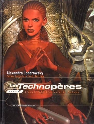 Les technopères, n° 2 : L'école pénitentiaire de Nohope par Alexandro Jodorowsky