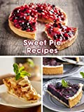 Top 50 Most Delicious Sweet Pie Recipes [A Pie Cookbook] (Recipe Top 50s Book 132)