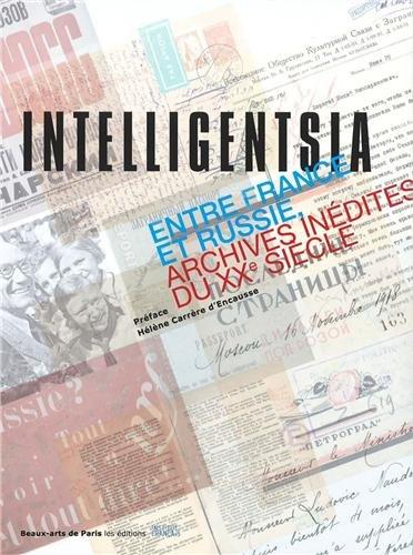 Intelligentsia : Entre France et Russie (archives inédites du XXe siècle)