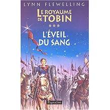 Le Royaume de Tobin, Tome 3 : L'éveil du sang (Grands Romans)