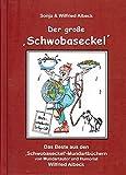 """Der große """"Schwobaseckel"""": Das Beste aus den """"Schwobaseckel""""-Mundartbüchern"""