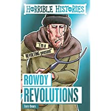 Deary, T: Rowdy Revolutions