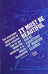 It Must Be Beautiful: Great Equations of Modern Science (2003-02-01)