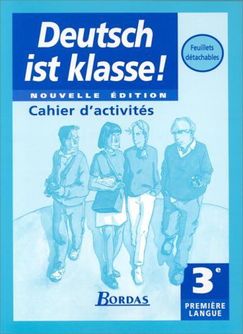 Deutsch ist klasse : 3e. Cahier d'activités