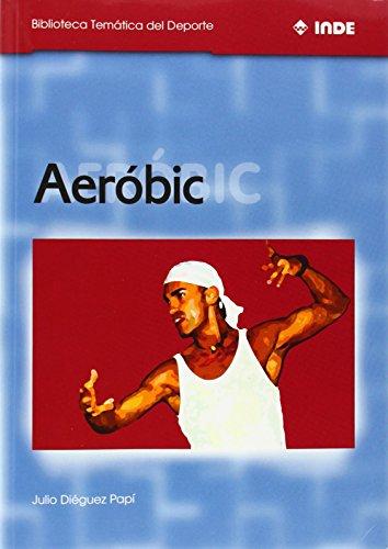 Aeróbic (Biblioteca Temática del Deporte) por Julio Diéguez Papí