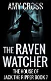 The Raven Watcher (The House of Jack the Ripper Book 7)