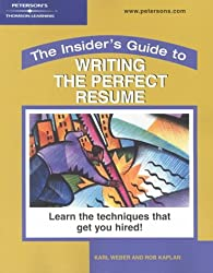 Insider's Guide to Writing the Perfect Resume: Learn the Techniques That Get You Hired! (Peterson's Insider's Guide to Writing the Perfect Resume)