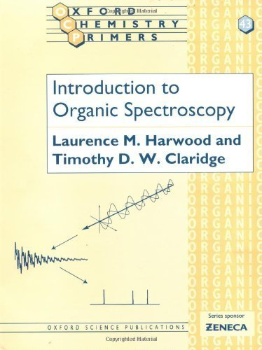 Introduction to Organic Spectroscopy (Oxford Chemistry Primers) by Harwood. Laurence M. ( 1996 ) Paperback