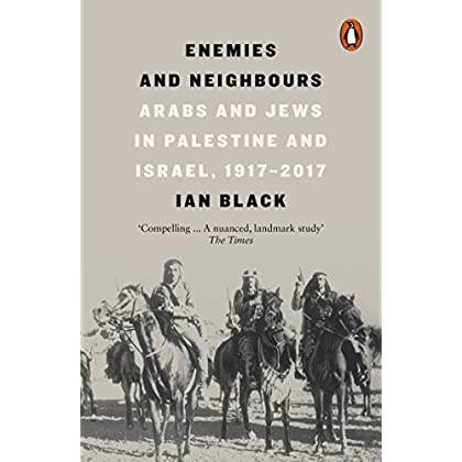 Enemies and Neighbours : Arabs and Jews in Palestine and Israel, 1917-2017
