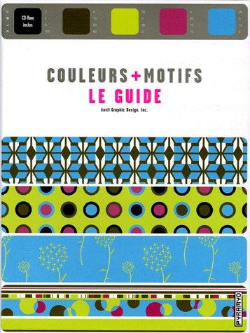 Couleurs + motifs : Le guide (1Cédérom) par Anvil Graphic Design