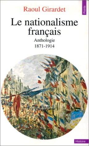 Le Nationalisme Francais (Points. Histoire) par Girandet