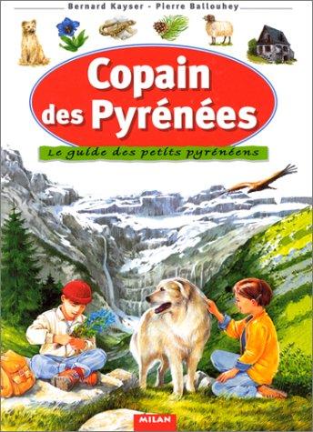 Copain des Pyrénées : Le guidee des petits pyrénéens