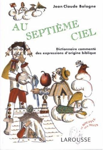 """<a href=""""/node/102426"""">Au septième ciel : Dictionnaire commenté des expressions d'origine biblique</a>"""