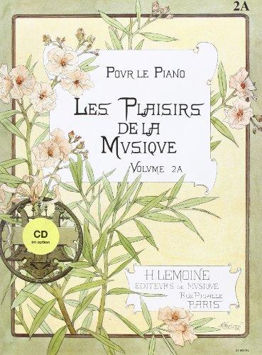 Les Plaisirs de la musique Volume 2A
