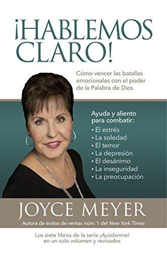 ¡Hablemos claro! / Straight Talk!: Cómo vencer las batallas emocionales con el poder de la palabra de Dios por Joyce Meyer