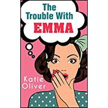 The Trouble With Emma (The Jane Austen Factor, Book 2)