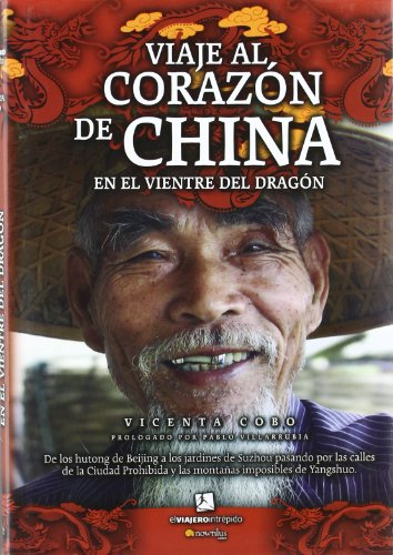 Viaje al corazon de China, en el vientre del dragon/ A Journey to The Heart of China, in the Belly of the Dragon (El Viajero Intrepido/ the Intrepid Traveler)