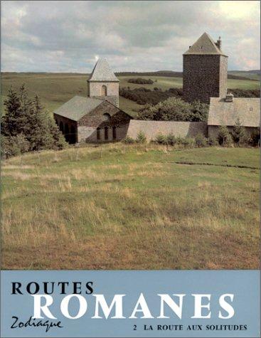 Routes romanes 2. La route aux solitudes