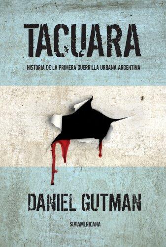 Tacuara: Historia de la primera guerrilla urbana argentina