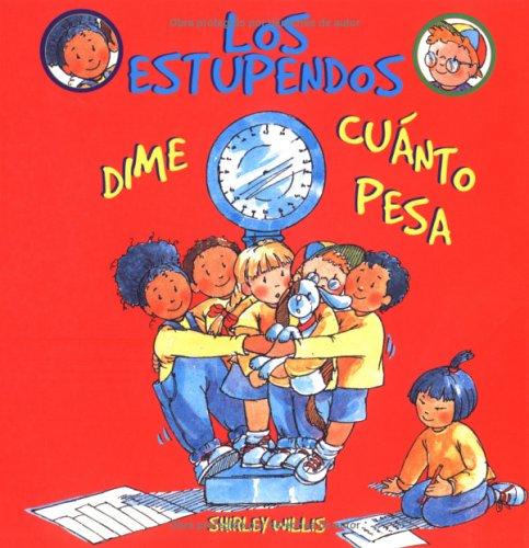 Dime Cuanto Pesa (Los Estupendos Whiz Kids, Spanish Edition)
