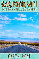 Gas, Food, Wifi: On The Road in the American Southwest (English Edition)