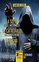La setta degli alchimisti - La cattedrale dell'Anticristo - I peccati del papa (eNewton Narrativa)