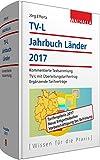 TV-L Jahrbuch Länder 2017: Kommentierte Textsammlung; TV-L mit Überleitungstarifvertrag; Ergänzende Tarifverträge