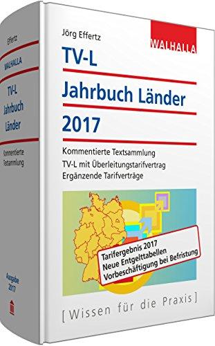 Preisvergleich Produktbild TV-L Jahrbuch Länder 2017: Kommentierte Textsammlung; TV-L mit Überleitungstarifvertrag; Ergänzende Tarifverträge