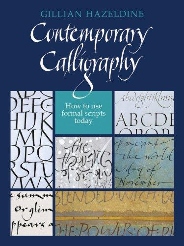 Contemporary Calligraphy: How to Use Formal Scripts Today por Gillian Hazeldine