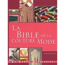 La bible de la couture mode : Guide complet pour confectionner et accessoiriser vos tenues
