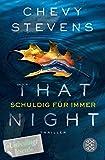 That Night - Schuldig für immer: Thriller von Chevy Stevens