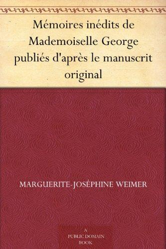 Couverture du livre Mémoires inédits de Mademoiselle George publiés d'après le manuscrit original
