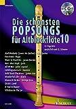 Die schönsten Popsongs für Alt-Blockflöte: 12 Pop-Hits. Band 10. 1-2 Alt-Blockflöten. Ausgabe mit CD.