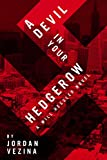 A Devil In Your Hedgerow (A Will Hessler Novel)