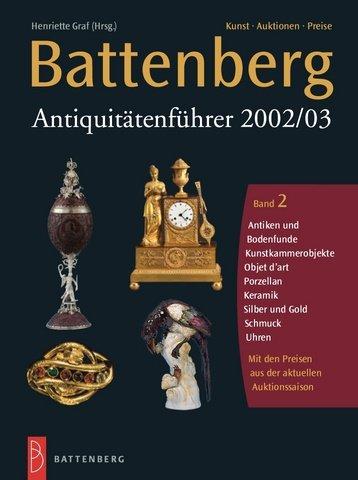 Battenberg Antiquitätenführer 2002/03, 3 Bde., Bd.2, Antiken und Bodenfunde, Kunstkammerobjekte, Objet d' art, Porzellan, Keramik, Silber und Gold, Schmuck, Uhren