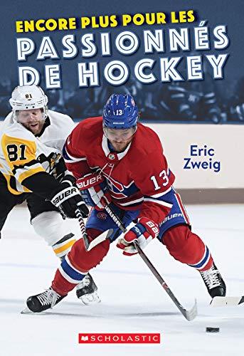 Encore Plus Pour Les Passionn S de Hockey par Eric Zweig