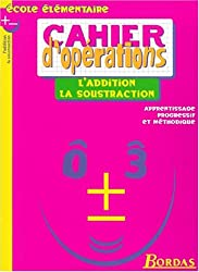 CAHIER D'OPE - ADDITION / SOUSTRACTION    (Ancienne Edition)