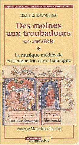 Des moines aux troubadours IXe-XIIIe siècle : La ...