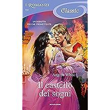 Il castello dei sogni (Romanzi Classic) (Le profezie della strega scalza Vol. 1)