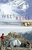 Weltreise: 4300 Tage unterwegs auf fünf Kontinenten - Dieter Kreutzkamp